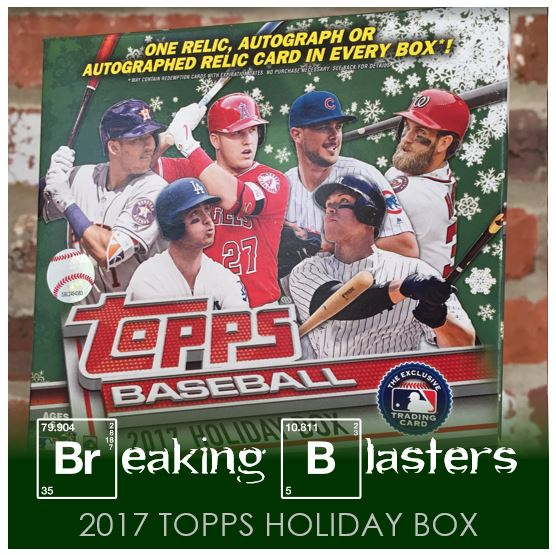 Breaking Blasters: 2017 Topps Holiday Box