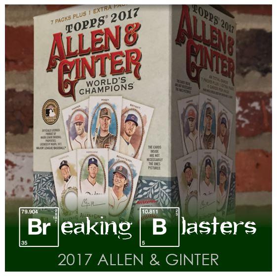 Breaking Blasters: 2017 Topps Allen & Ginter