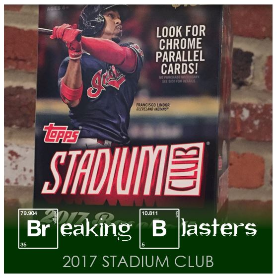 Breaking Blasters: 2017 Topps Stadium Club