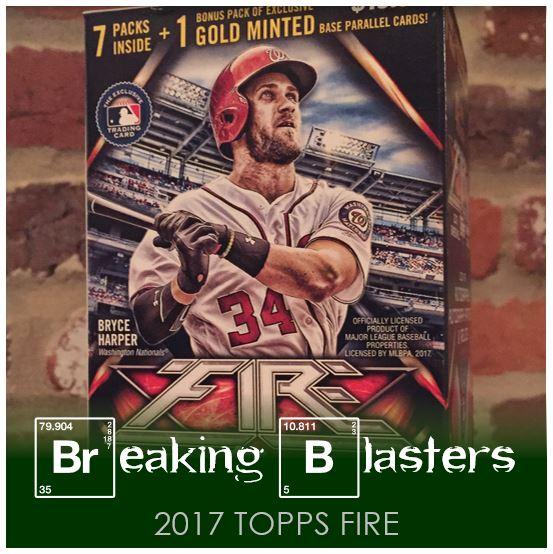 Breaking Blasters: 2017 Topps Fire